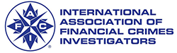 INTERNATIONAL ASSOCIATION OF FINANCIAL CRIMES INVESTIGATORS